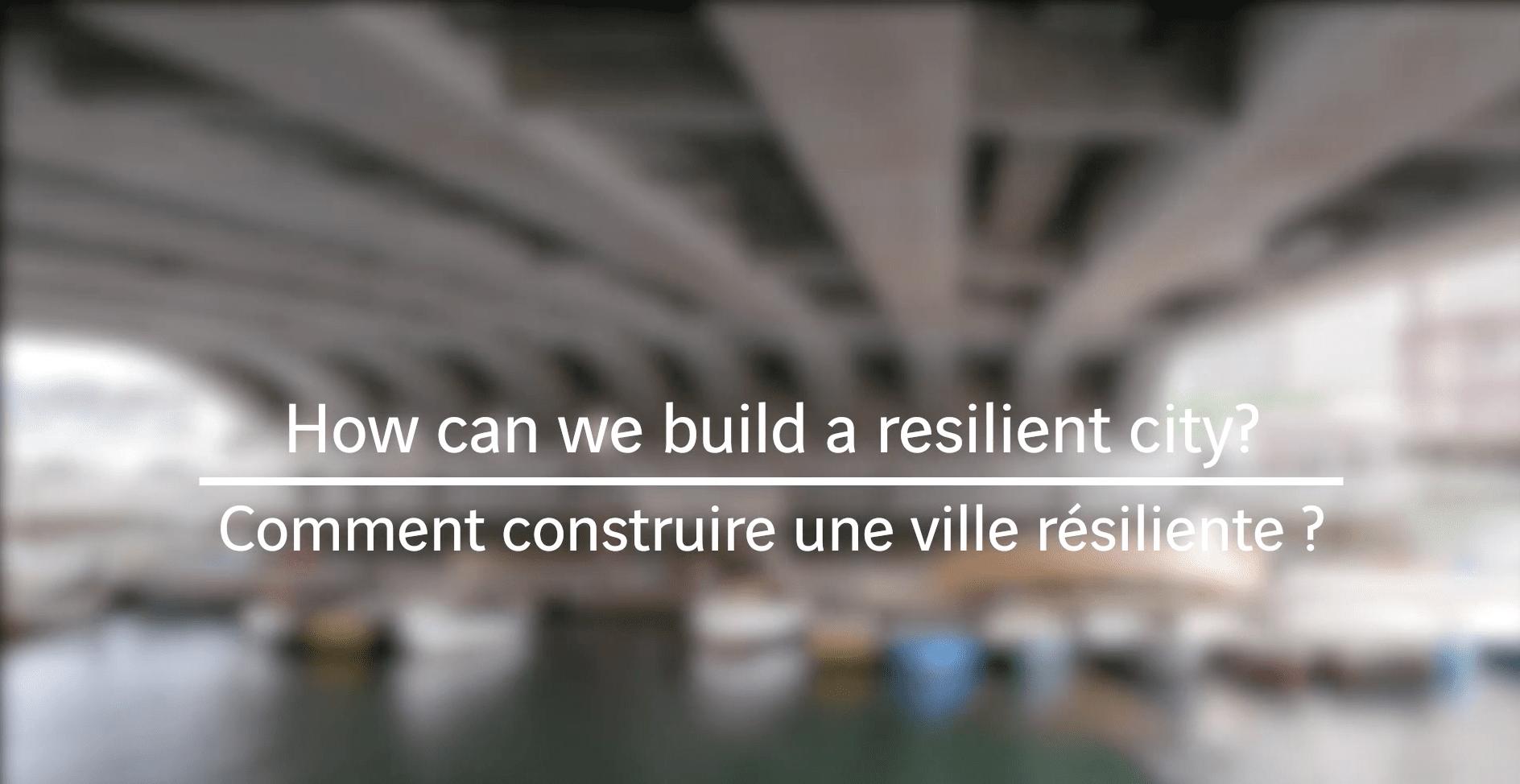 Comment construire une ville résiliente ?