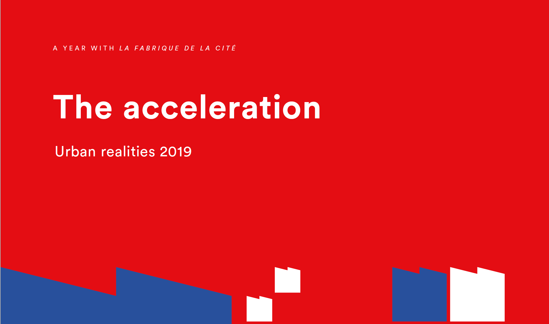 The acceleration, urban realities 2019