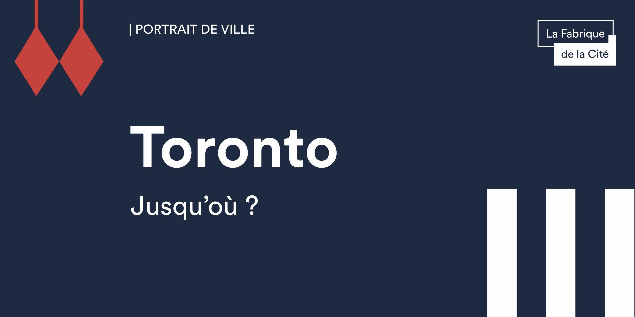 Portrait de ville de Toronto - La Fabrique de la Cité