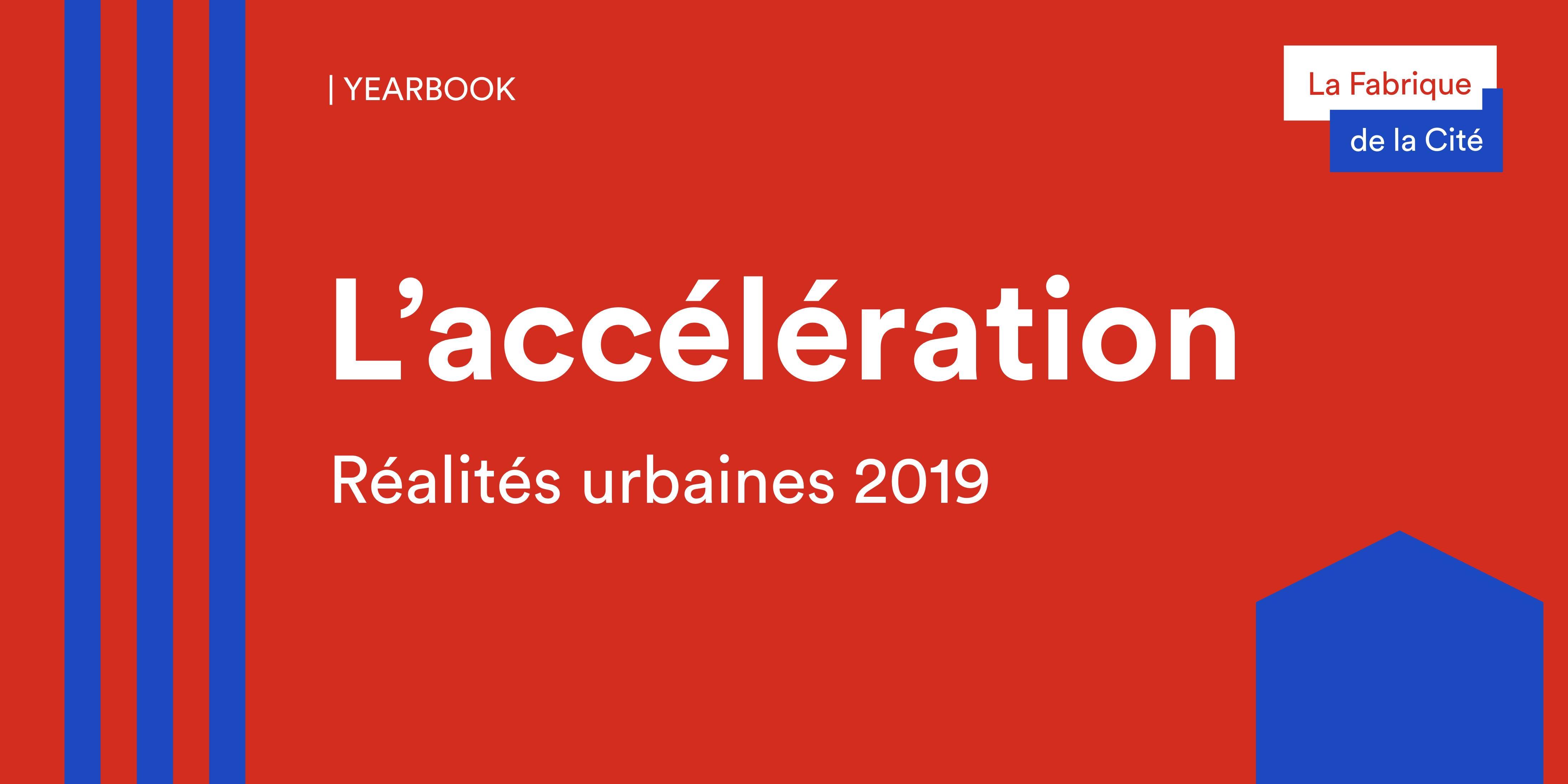 Yearbook 2019 de La Fabrique de la Cité - L'accélération