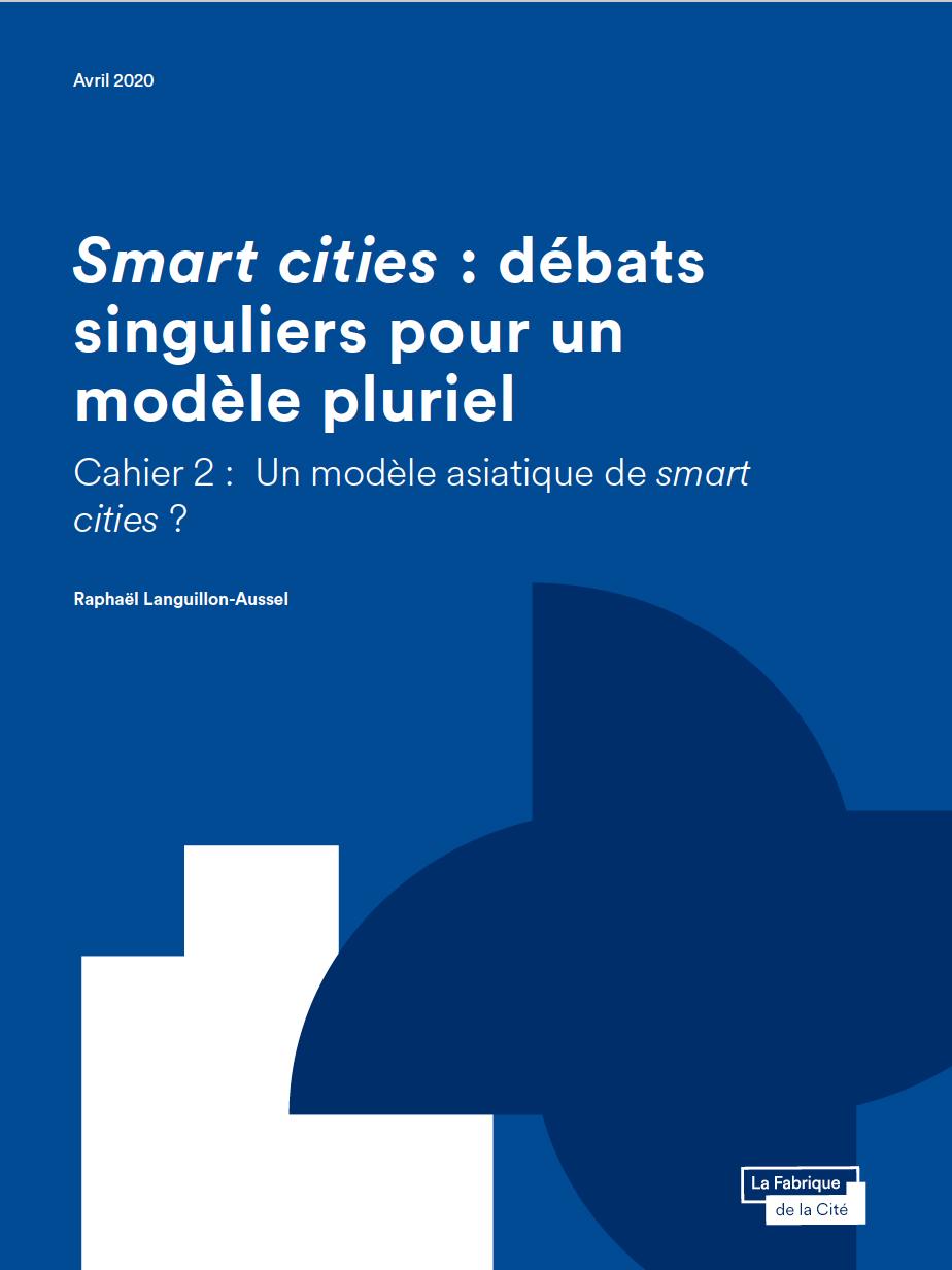 Smart cities: débats singuliers pour un modèle pluriel - Cahier 2: Un modèle asiatique de smart cities?