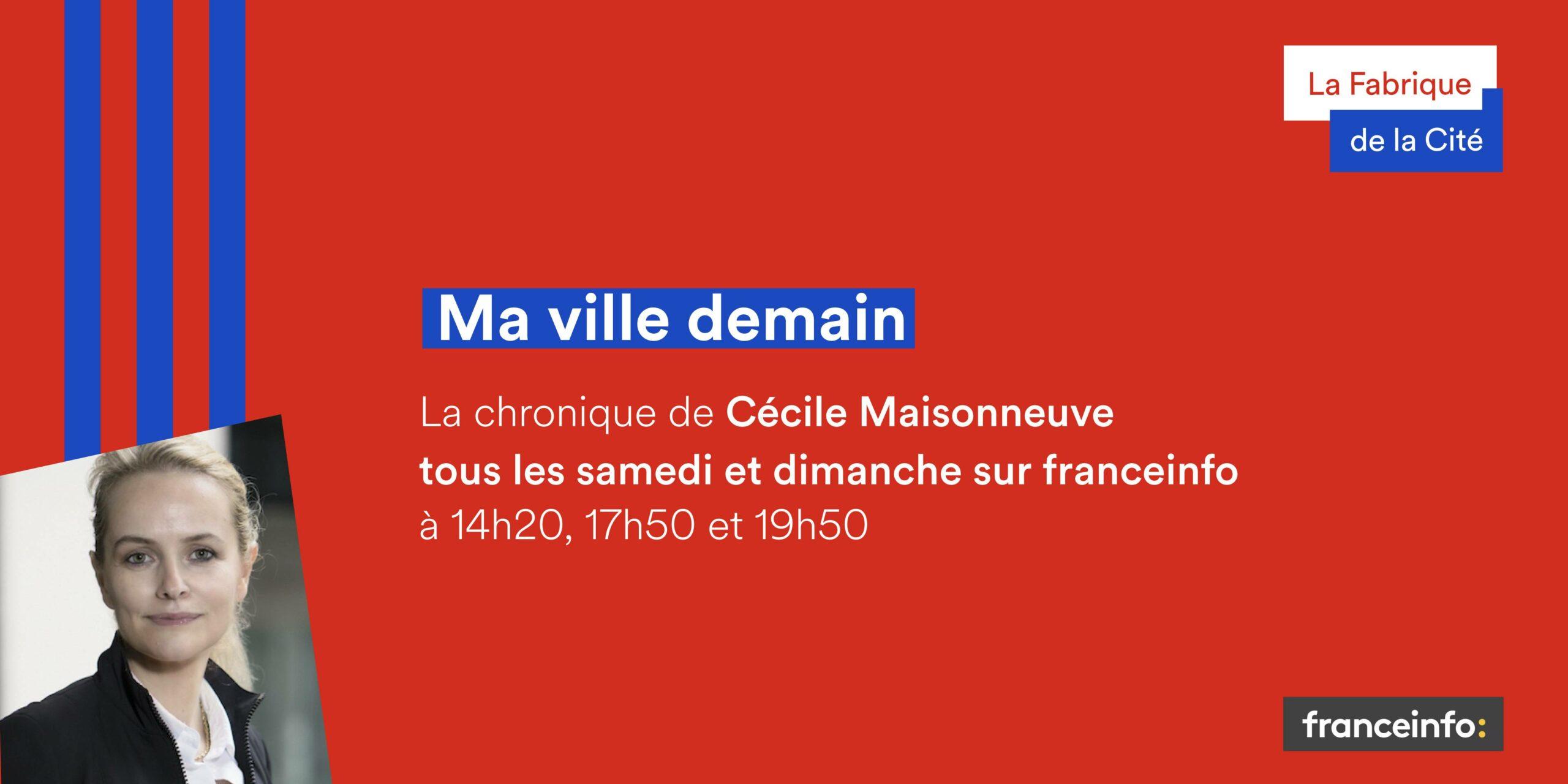 Ma ville demain - Chronique de Cécile Maisonneuve sur Franceinfo